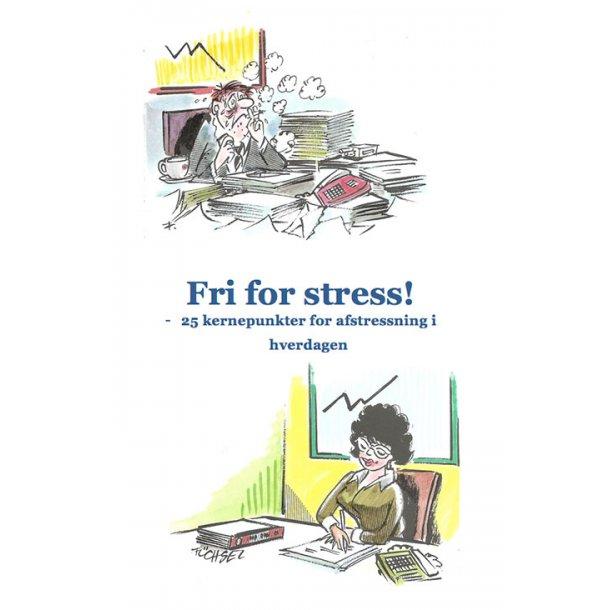 Fri for stress